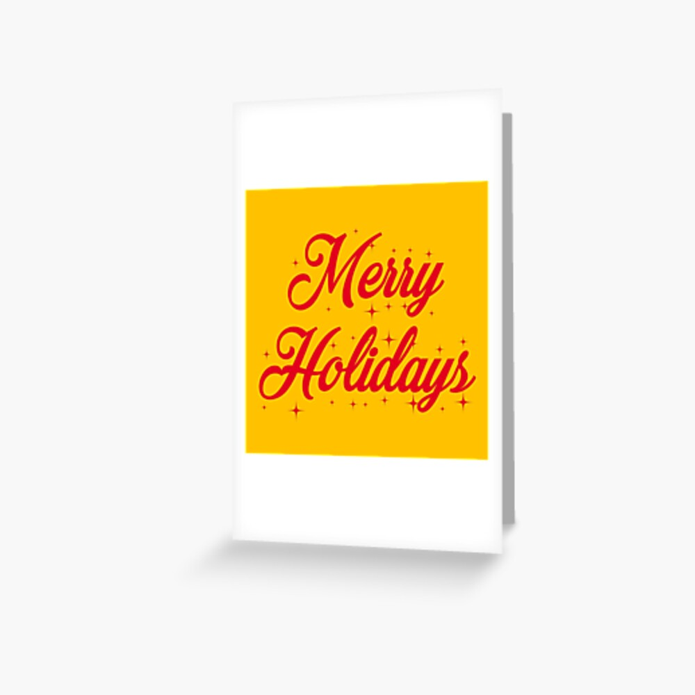 Holiday Greetings - Merry Holidays Greeting Card