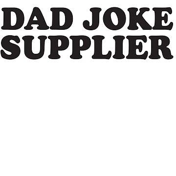 Dad Joke Supplier by familyman