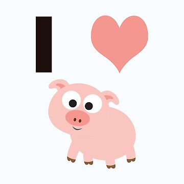I love pigs by Eggtooth