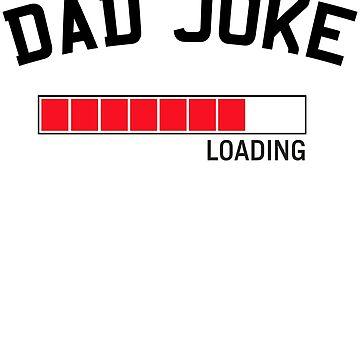 Dad Joke Loading by familyman
