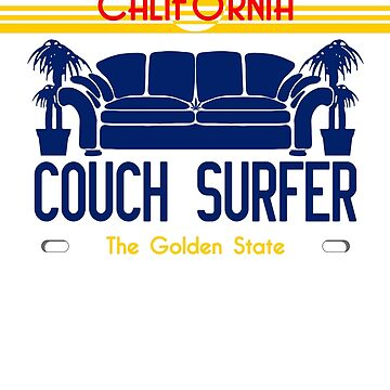 CAlifornia Couch Surfer* by GUS3141592