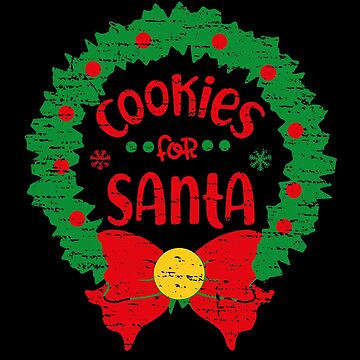 Milk And Cookies For Santa - Milk And Cookies For Santa Gift Christmas T-Shirt by MrTStyle