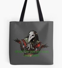 What? Do you not have nets, exile? Tote Bag