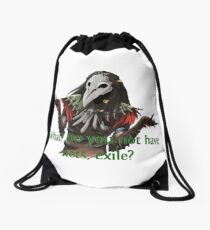 What? Do you not have nets, exile? Drawstring Bag