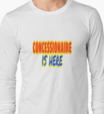concessionaire is here  Long Sleeve T-Shirt