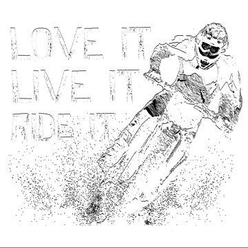 Love It Live It Ride It Motocross by FlashFireTees