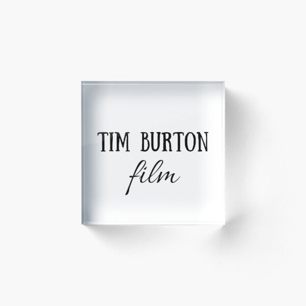 Tim Burton film, Quote, Gift, Present, Cinema, Culture, World, Good vibes, Positive words, Short quotes, dark, Gothic,  eccentric, horror, fantasy  Acrylic Block