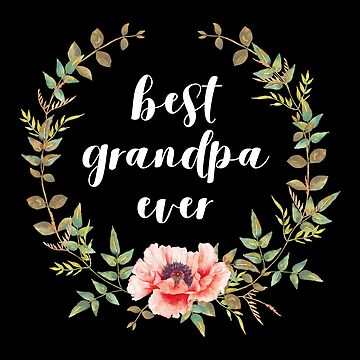 Best Grandpa Ever (white) by designite