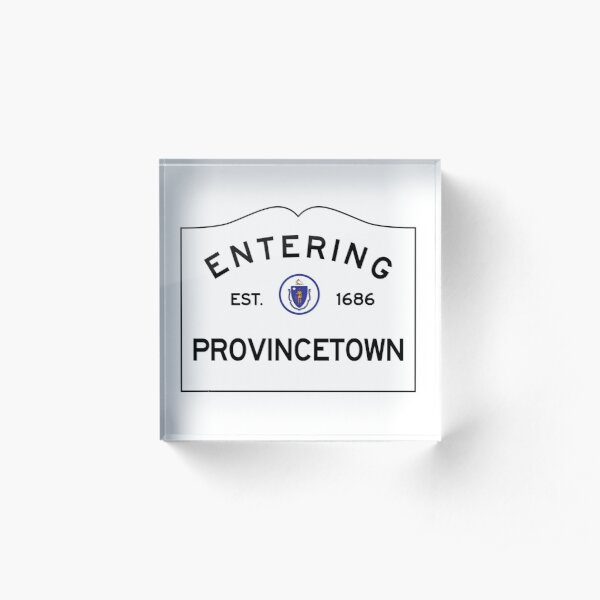 Entering Provincetown Massachusetts - Commonwealth of Massachusetts Road Sign  Acrylic Block