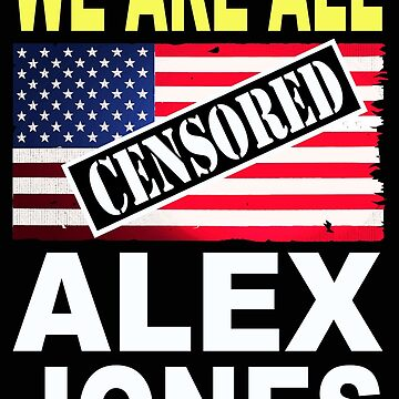 We are all Alex Jones 1 by MARTYMAGUS1
