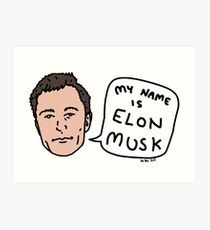 My Name Is Elon Musk Art Print