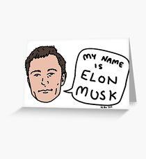 My Name Is Elon Musk Greeting Card