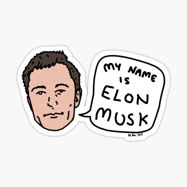 My Name Is Elon Musk Sticker
