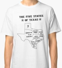 The 5 States of Texas Classic T-Shirt