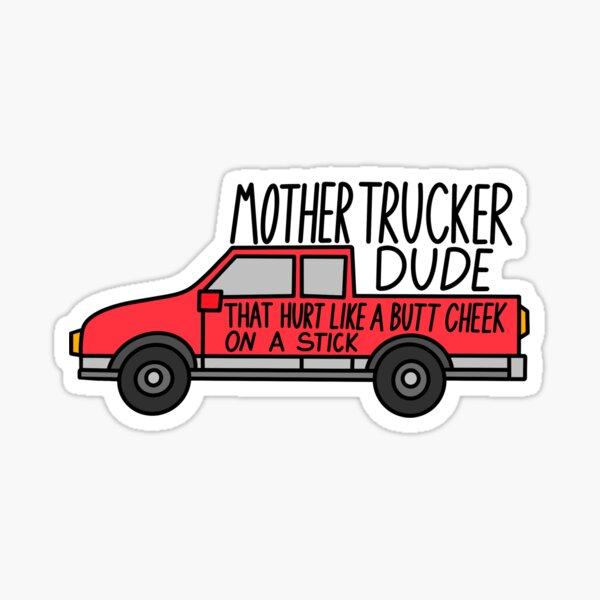 Mother trucker dude  Sticker