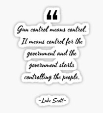 Luke Scott famous quote about government Sticker