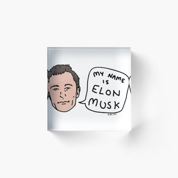 My Name Is Elon Musk Acrylic Block