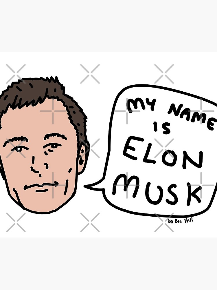 My Name Is Elon Musk by BecHillComedian