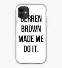Derren Brown Made Me Do It iPhone Case