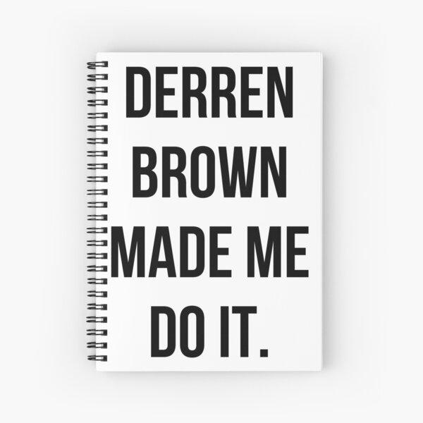 Derren Brown Made Me Do It Spiral Notebook