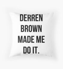Derren Brown Made Me Do It Throw Pillow