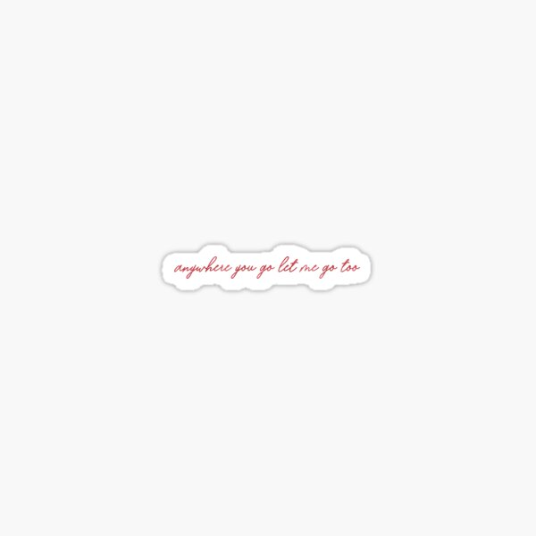 Anywhere You Go Watercolor Sticker