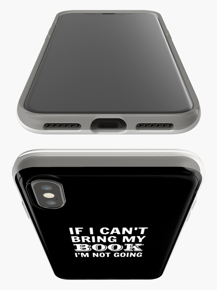 Alternate view of If I Can't Bring My Book I'm Not Going iPhone Case & Cover