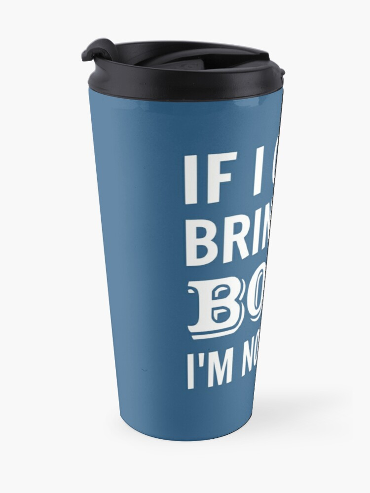 Alternate view of If I Can't Bring My Book I'm Not Going Travel Mug