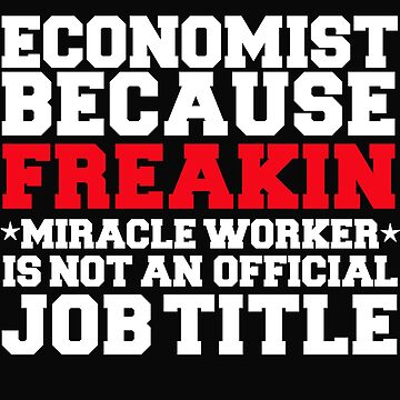 Economist because Miracle Worker not a job title by losttribe