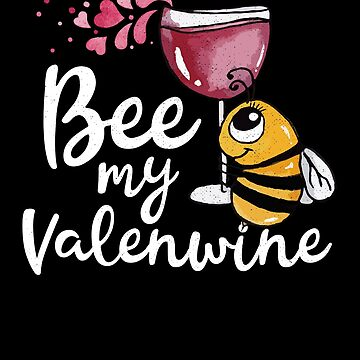 Funny Valentines Day Pun for Wine Lovers Anti-Valentines Day by nvdesign