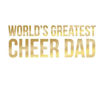 Mens World's Greatest Cheer Dad T-shirt Funny Gift for Father by noirty