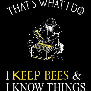 That's What I Do I Keep Bees Funny Beekeeper T-Shirt by techman516