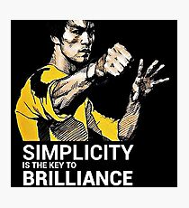 Simplicity is the key to Brilliance Bruce Lee Quote Photographic Print
