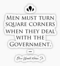 Oliver Wendell Holmes, Jr. famous quote about government Sticker