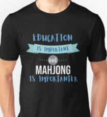 Education Is Important but Mahjong Is Importanter Unisex T-Shirt