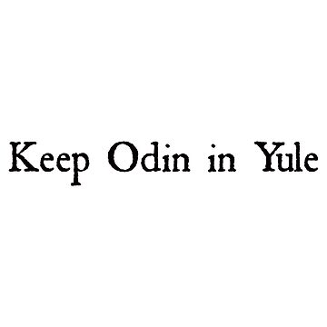 Keep Odin in Yule by KristinaGale