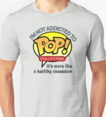 I'm Not Addicted to Pop Collecting Unisex T-Shirt