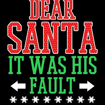 Dear Santa It was His Fault Shift the Blame Christmas Fun by KanigMarketplac