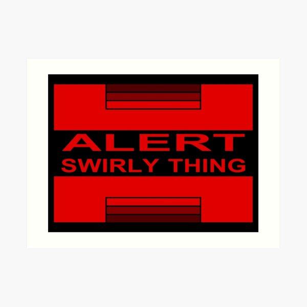 Swirly Thing Alert Art Print