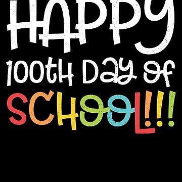 Happy 100th Day Of School v2 SCHOOL by nvdesign