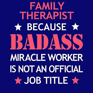 Family Therapist Badass Birthday Funny Christmas Cool Gift by smily-tees