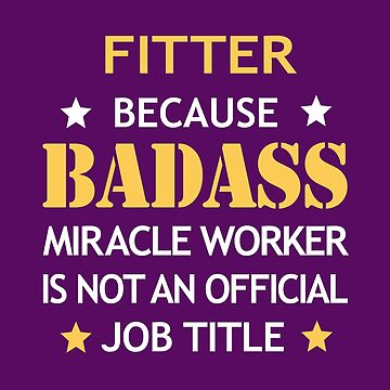 Fitter Badass Birthday Funny Christmas Cool Gift by smily-tees