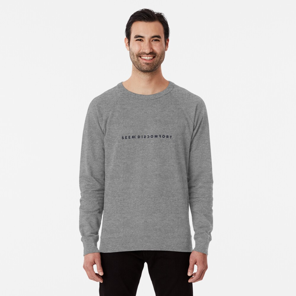 Seek Discomfort Lightweight Sweatshirt
