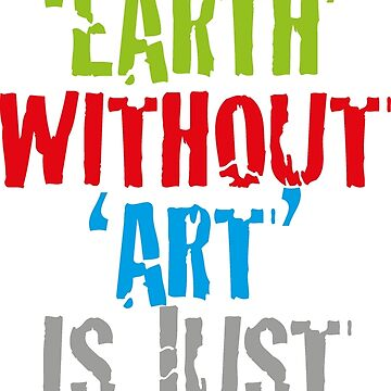 The earth without art is just eh by BlooMoo