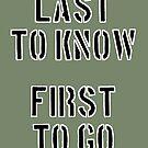 Letzte zu wissen, zuerst zu gehen. von brookestead