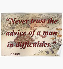 Never Trust The Advice - Aesop Poster