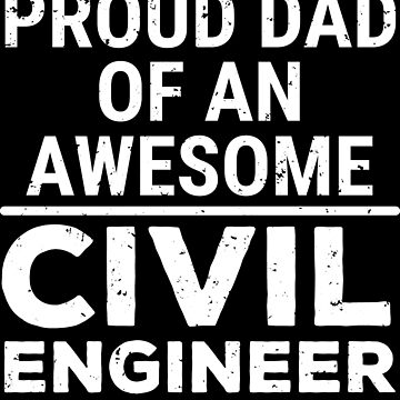Proud Dad Awesome Civil Engineer Father T-shirt by zcecmza