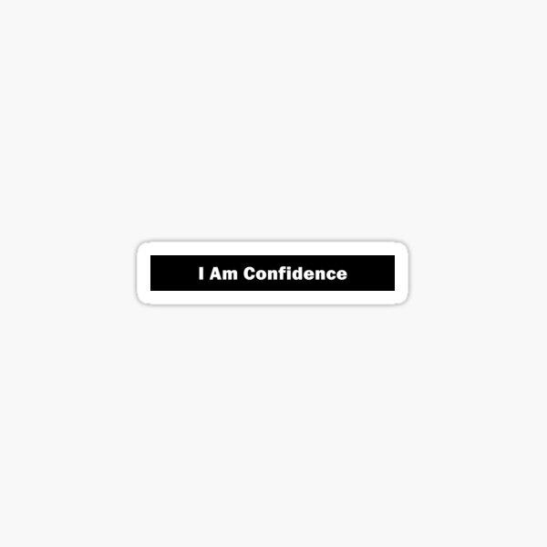 I Am Confidence Sticker