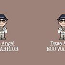 Dave Angel: Eco Warrior by redscharlach