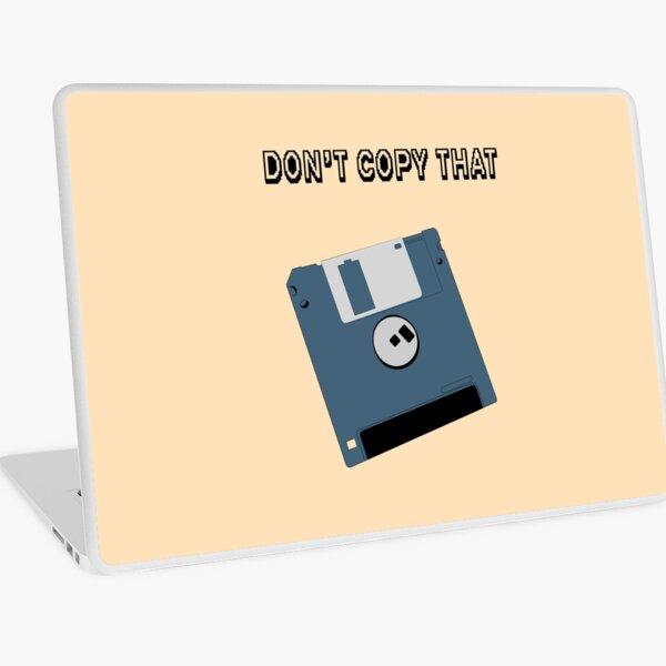 Don't Copy That Floppy Laptop Skin